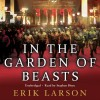 In the Garden of Beasts: Love and terror in Hitler's Berlin - Erik Larson, Stephen Hoye, Random House AudioBooks