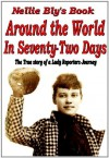 Around the World in Seventy-Two Days [Illustrated] - Nellie Bly