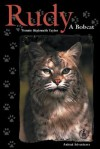 Rudy: A Bobcat - Bonnie Highsmith Taylor