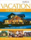 Vacation Home Plans - The Editors of Homeowner, Various