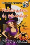 Halloween Is Murder (McKinley Mysteries) - Carolyn Arnold