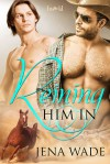 Reining Him In - Jena Wade