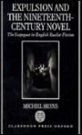 Expulsion and the Nineteenth-Century Novel: The Scapegoat in English Realist Fiction - Michiel Heyns