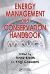 Energy Management And Conservation Handbook - Frank Kreith, D. Yogi Goswami