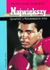 Największy. Opowieść o Muhammadzie Alim - Przemysław Słowiński