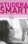 Studera Smart: Sa Lyckas Du Med Tentor Och Andra Prov - Kathleen McMillan