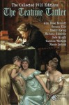 The Collected 2015 Editions of The Teatime Tattler: A Bluestocking Belles Collection (The Collected Editions of The TeaTime Tattler) (Volume 1) - The Bluestocking Belles, Mariana Gabrielle, Caroline Warfield, Sherry Ewing, Jude Knight, Amy Rose Bennett, Susana Ellis, Nichole Zoltack