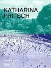 Katharina Fritsch - Bice Curiger, Robert Fleck, Katharina Fritsch
