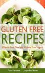 Gluten Free Recipes: Gluten Free Diet and Gluten Free Vegan - Paula Patterson, Moore Jacqueline