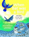 When Bat Was a Bird: And Other Animal Tales from Africa - Nick Greaves