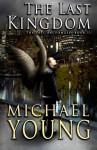 The Last Kingdom (The Last Archangel) (Volume 2) - Michael Young