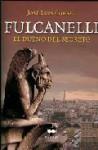 Fulcanelli: El dueño del secreto - José Luis Corral