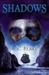 Shadows - E.C. Blake
