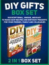 Diy Gifts Box Set: 56 Exceptional, Unique, and Easy to Make Soap Recipes and Birthday Presents For Your Friends, Family and Colleagues (Diy gifts, diy gifts in jars, diy gift books) - Amy Cruz, Tina Hunter