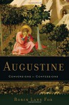 Augustine: Conversions to Confessions - Robin Lane Fox