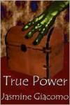 True Power - Jasmine Giacomo