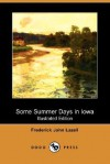 Some Summer Days in Iowa (Illustrated Edition) (Dodo Press) - Frederick John Lazell