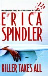 Killer Takes All (MIRA) by Spindler, Erica (2005) Paperback - Erica Spindler