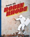 Robin Rhode: Catch Air - Catharina Manchanda, Sherri Geldin, Robin Rhode, Claire Tancons