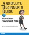 Absolute Beginner's Guide to Microsoft Office PowerPoint 2003 - Read Gilgen