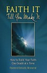 Faith It Till You Make It: How to Build Your Faith One Doubt at a Time - Bernardo Monserrat