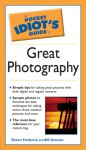 The Pocket Idiot's Guide to Great Photography - Shawn Frederick, Bill Gutman