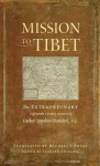 Mission to Tibet: The Extraordinary Eighteenth-Century Account of Father Ippolito Desideri S. J. - Ippolito Desideri, Michael Sweet
