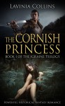 THE CORNISH PRINCESS: powerful historical fantasy romance (The Igraine Trilogy Book 1) - Lavinia Collins
