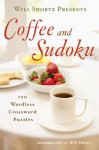 Will Shortz Presents Coffee and Sudoku: 100 Wordless Crossword Puzzles - Will Shortz
