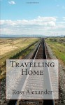 Travelling Home - Ross Alexander