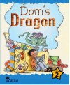 Dom's Dragon: Level 2 (Macmillan Children's Readers (International)) - Yvonne Cooke, Helen Humphries, Phil Garner