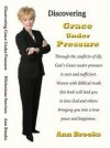 Discovering Grace Under Pressure - Ann Brooks