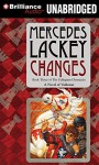 Changes: Volume Three of the Collegium Chronicles (Valdemar Series) - Mercedes Lackey, Nick Podehl