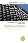 Pedra Branca, Singapore - Frederic P. Miller, Agnes F. Vandome, John McBrewster