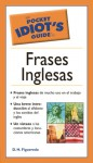 The Pocket Idiot's Guide to Frases Inglesas - D.H. Figueredo
