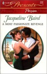 Most Passionate Revenge (Presents Passion) (Presents, 2137) - Baird