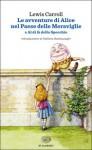 Le avventure di Alice nel Paese delle Meraviglie e Al di là dello Specchio - Stefano Bartezzaghi, Alessandro Ceni, W.H. Auden, Lewis Carroll