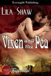 Vixen and the Pea - Lila Shaw
