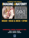 Diagnostic and Surgical Imaging Anatomy: Brain, Head and Neck, Spine: Published by Amirsys® - H. Ric Harnsberger, Jeff Ross, Anne G. Osborn, Andre Macdonald