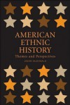 American Ethnic History: Themes and Perspectives - Jason McDonald
