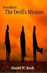 Descendant: The Devil's Minions - Daniel W. Koch