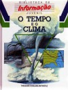 O Tempo e o Clima - Theodore Rowland-Entwistle, Ana Maria Pinto da Silva