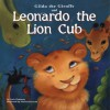 Gilda the Giraffe and Leonardo the Lion Cub - Lucie Papineau, Michael Dahl
