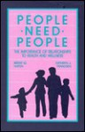 People Need People: The Importance of Relationships to Health and Wellness - B. Hafen