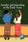 Gender and Schooling in the Early Years (Hc) - Janice Koch, Beverly J. Irby