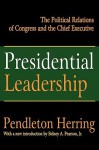 Presidential Leadership: The Political Relations Of Congress And The Chief Executive - Lewis D. Solomon