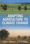 Adapting Agriculture to Climate Change: Preparing Australian Agriculture, Forestry and Fisheries for the Future - Chris Stokes, Mark Howden