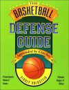 The Basketball Defense Guide (Nitty-Gritty Basketball Series) (Nitty-Gritty Basketball) - Sidney Goldstein