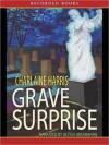 Grave Surprise (Harper Connelly Series #2) - Alyssa Bresnahan, Charlaine Harris, Inc. ?2006 Charlaine Harris