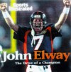 John Elway: The Drive of a Champion - Sports Illustrated